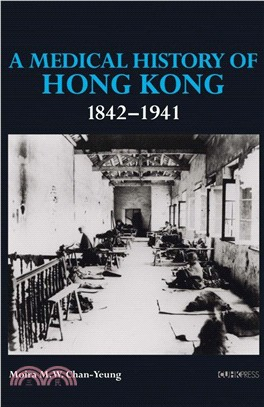 A Medical History of Hong Kong 1842-1941